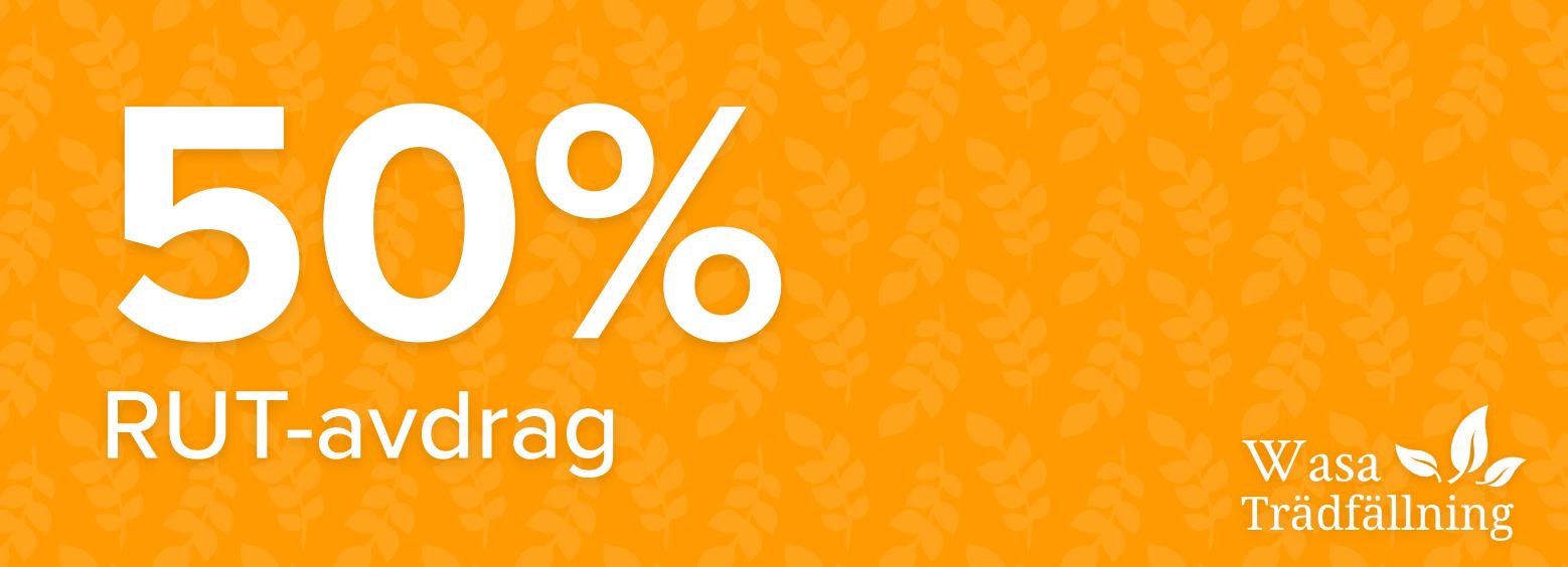 50% Rut Avdrag på Trädfällning